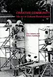Creative Community: the Art of Cultural Development, and, Adams, Donald, Arlene Goldbard, 1411639537