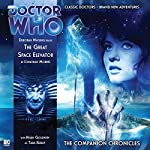 Doctor Who - The Companion Chronicles - The Great Space Elevator | Jonathan Morris