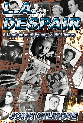L.A. Despair: A Landscape of Crimes & Bad Times