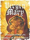 Virgin Mary Documentary on Mother of Jesus Christ