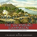The Greatest Civil War Battles: The Vicksburg Campaign | Charles River Editors