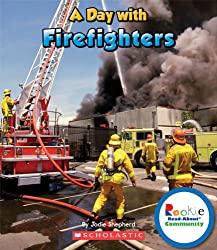 A Day With Firefighters (Rookie Read-About Community)