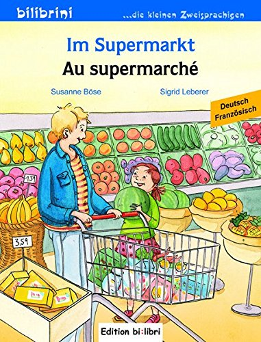 Im Supermarkt: Kinderbuch Deutsch-Französisch
