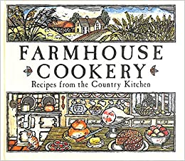 Farmhouse Cookery Recipes From The Country Kitchen Amazon Co Uk Books
