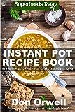 Instant Pot Recipe Book: 80+ One Pot Instant Pot Recipe Book,...