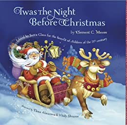 Twas The Night Before Christmas: Edited By Santa Claus for the Benefit of Children of the 21st Century by [Santa Claus]