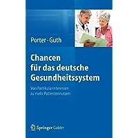 Chancen für das deutsche Gesundheitssystem: Von Partikularinteressen zu mehr Patientennutzen