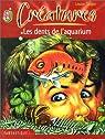 Créatures, Tome 1 : Les dents de l'aquarium par Cooper