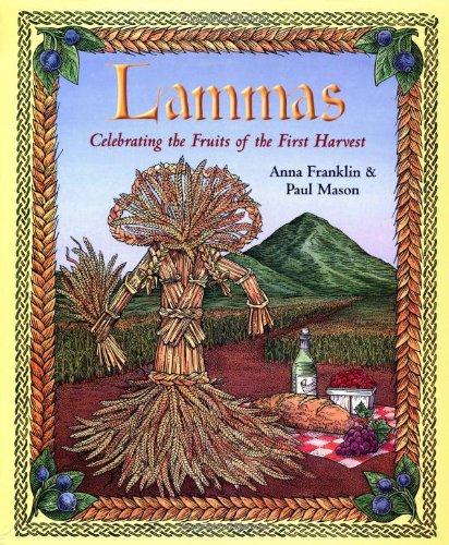 Lammas: Celebrating the Fruits of the First Harvest: Amazon.co.uk:  Franklin, Anna, Mason, Paul: 9780738700946: Books