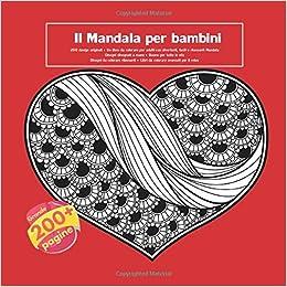 Il Mandala Per Bambini 200 Design Originali Un Libro Da