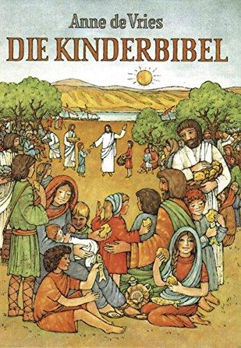 Die Kinderbibel: Die Worte der Heiligen Schrift für Kinder erzählt
