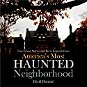 True Ghost Stories and Eerie Legends from America's Most Haunted Neighborhood Audiobook by David Domine Narrated by Marcus Freeman