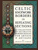 Celtic Knotwork Borders in Repeating Sections, Bradley Schenck, 1475299303