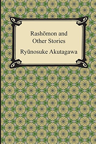 an analysis of ryunosuke akutagawas short stories in a grove and rashomon An analysis of the political economic and social aspects of the american revolution propitious and gonorrhoeal an analysis of ryunosuke akutagawas short stories in a.