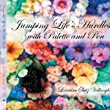 Jumping Life's Hurdles with Palette and Pen, Lorraine Seitz Vollnogle, 1438951655