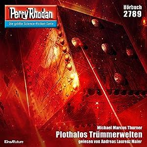Plothalos Trümmerwelten (Perry Rhodan 2789) Hörbuch