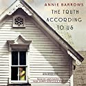 The Truth According to Us Audiobook by Annie Barrows Narrated by Ann Marie Lee, Tara Sands, Julia Whelan