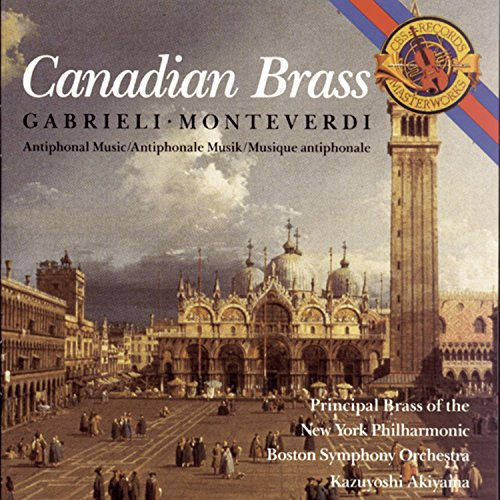 Canadian Brass: Gabrieli/Monteverdi Antiphonal Music Antiphonal Brass