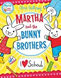 I Heart School (Martha and the Bunny Brothers)