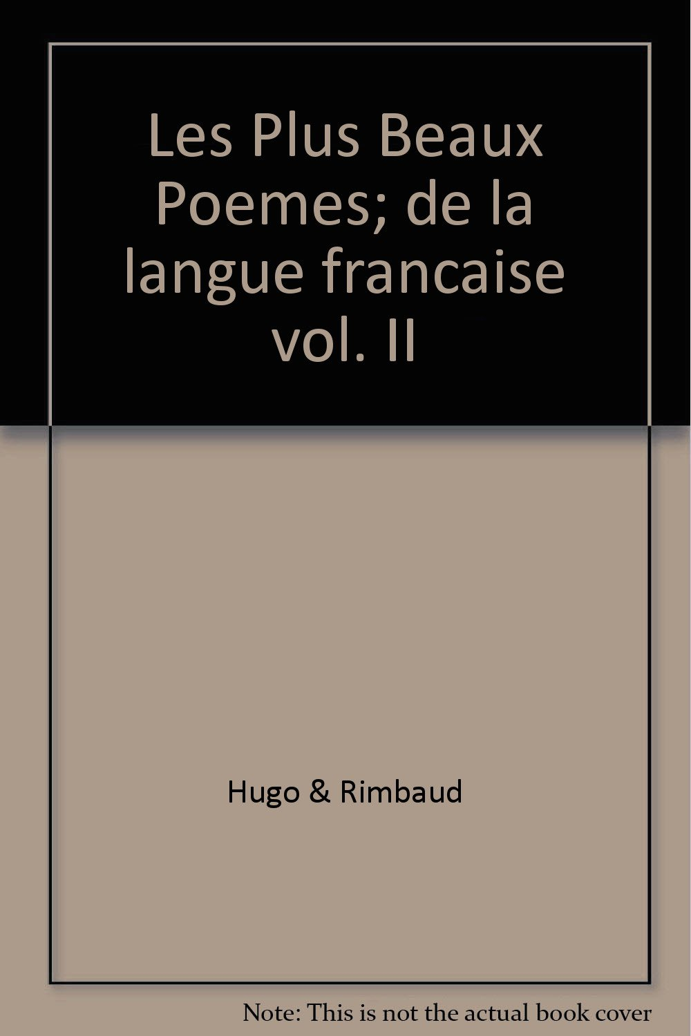 Les Plus Beaux Poemes De La Langue Francaise Vol Ii Hugo
