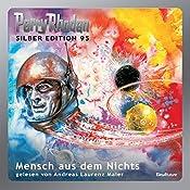 Mensch aus dem Nichts (Perry Rhodan Silber Edition 95) | William Voltz, Kurt Mahr, Clark Darlton, H. G. Francis, Ernst Vlcek