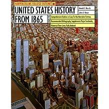 HarperCollins College Outline United States History from 1865 (Harpercollins College Outline Series)