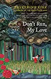 Don't Run, My Love