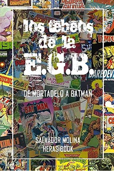 Los tebeos de la E.G.B.: de Mortadelo a Batman: Amazon.es: Molina, Salvador: Libros