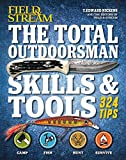 The Total Outdoorsman Skills & Tools Manual (Field & Stream): 312 Essential Skills by T. Edward Nickens (14-Nov-2014) Paperback