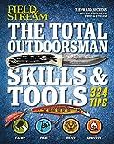 The Total Outdoorsman Skills & Tools Manual (Field & Stream): 312 Essential Skills by T. Edward Nickens (14-Nov-2014) Paperback
