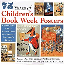 75 Years of Children's Book Week Posters: Celebrating Great Illustrators of American Children's