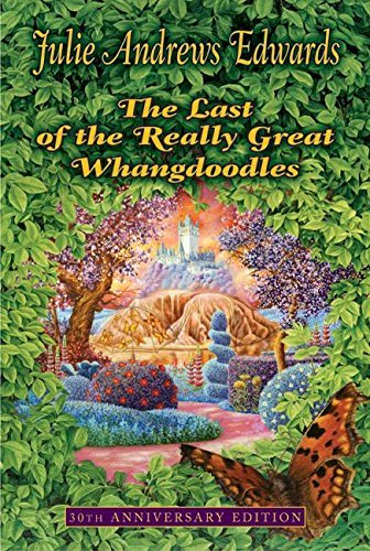 The Last of the Really Great Whangdoodles 30th Anniversary Edition by Julie Andrews Edwards (2003) Paperback