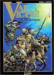Vae Victis, tome 4 : Milon, le charmeur d'orages par Ramaïoli
