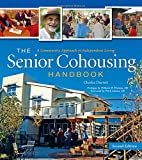 Image of The Senior Cohousing Handbook: A Community Approach to Independent Living, 2nd Edition