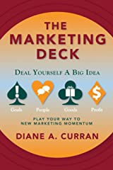 The Marketing Deck: Deal Yourself A Big Idea Kindle Edition