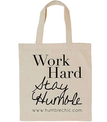 793a38b7b882 Humble Chic Natural Canvas Tote Bag - Work Hard Stay Humble - Inspirational  Quote Cotton Shopper Cloth Handbag