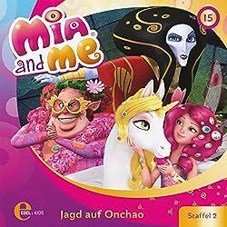 Jagd auf Onchao (Mia and Me 15)