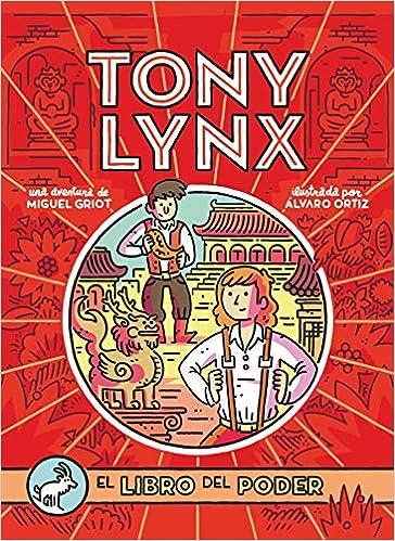 Diarios De Tony Lynx: El Libro Del Poder por Miguel Griot (miguel Ángel Alonso Serrano)