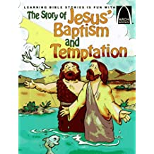 The Story Of Jesus Baptism And Temptation - Arch