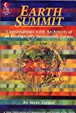 Earth Summit : Conversations with Architects of an Ecologically Sustainable Future, Lerner, Steve, 0943004063