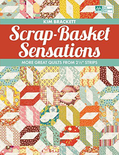 (Scrap-Basket Sensations: More Great Quilts from 2 1/2
