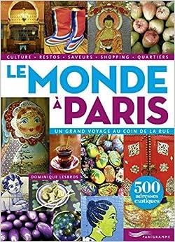 Book Le Monde à Paris - 500 adresses exotiques [ The World in Paris - 500 Exotic Addresses ] (French Edition)