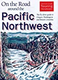 img - for On the Road Around the Pacific Northwest: The Fly-Drive Guide to Oregon, Washington and British Columbia book / textbook / text book