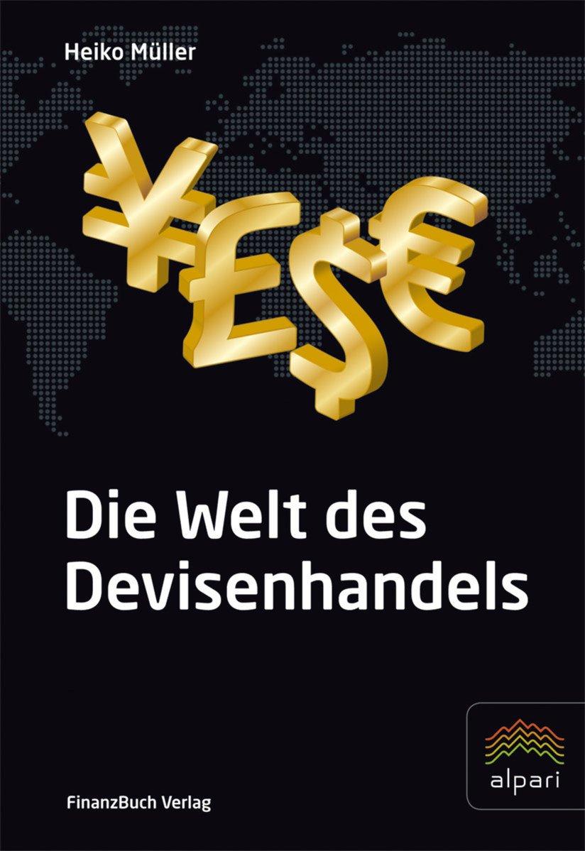 Die Welt des Devisenhandels: Eine Einführung in den größten Finanzmarkt der Welt