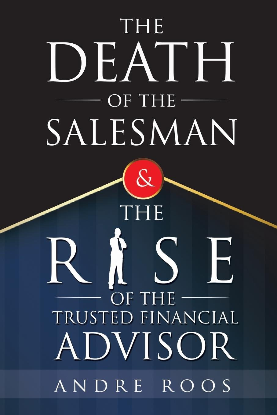 The Death of the Salesman and the Rise of the Trusted Financial Advisor pdf epub