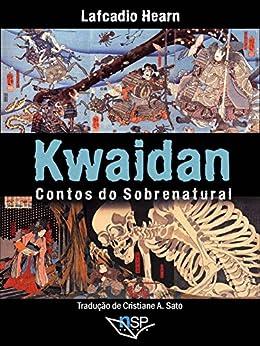 Kwaidan Contos do Sobrenatural por [Hearn, Lafcadio]