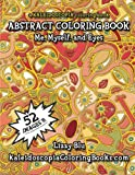 Me, Myself, And Eyes: A Kaleidoscopia Coloring Book: An Abstract Coloring Book