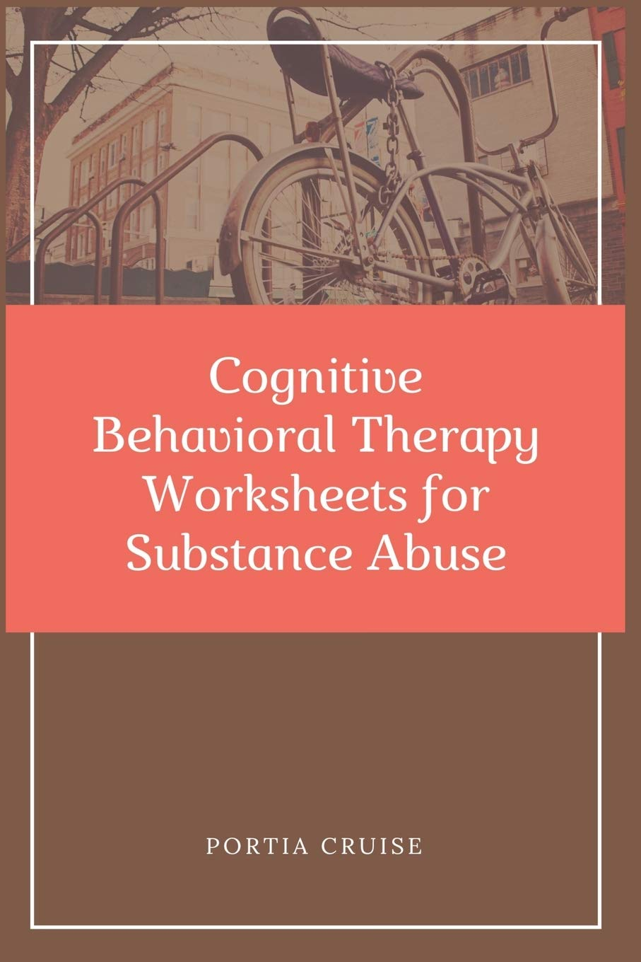 Cognitive Behavioral Therapy Worksheets For Substance Abuse Cbt Workbook To Deal With Stress Anxiety Anger Control Mood Learn New Behaviors Regulate Emotions Cruise Portia 9781700735102 Amazon Com Books