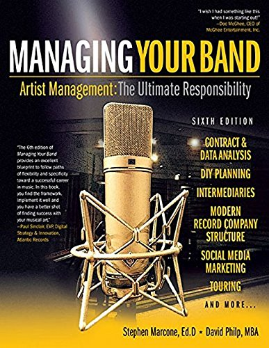 Managing Your Band   Sixth Edition  Artist Management  The Ultimate Responsibility