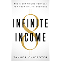 Infinite Income: The Eight-Figure Formula for Your Online Business